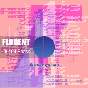 FLORENT - Out Of Phase