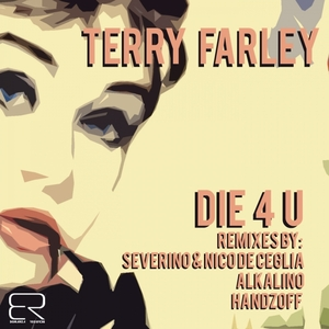 TERRY FARLEY - Die For U