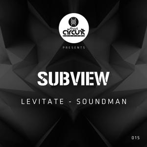 SUBVIEW - Levitate/Soundman