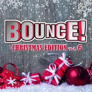 VARIOUS - Bounce! Christmas Edition Vol 6 (The Finest In House, Electro, Dance & Trance)