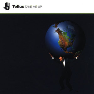 TELLUS - Take Me Up