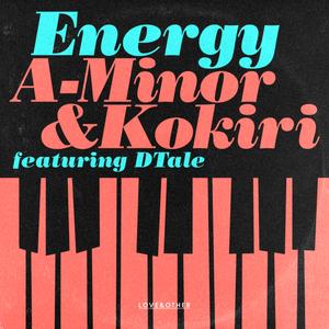 A-MINOR & KOKIRI - Energy Feat. DTale