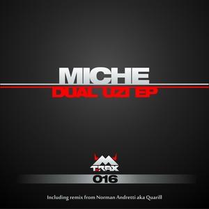 MICHE - Dual Uzi EP