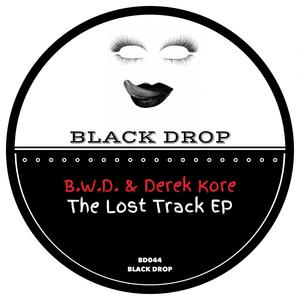 BWD & DEREK KORE - The Lost Track EP