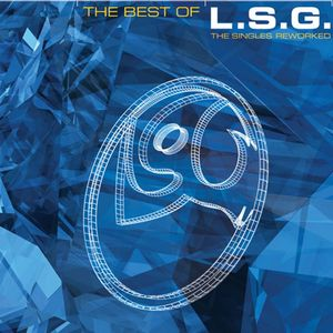 LSG - The Best Of L.S.G.: The Singles Reworked
