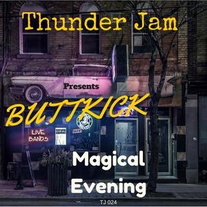 BUTTKICK - Magical Evening