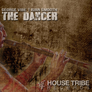 GEORGE VIBE & JUAN SMOOTH - The Dancer