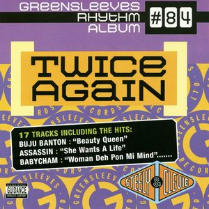 VARIOUS - Greensleeves Rhythm Album #84: Twice Again