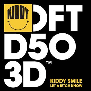 KIDDY SMILE - Let A B!tch Know