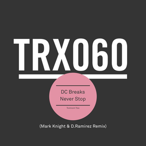 DC BREAKS - Never Stop (Mark Knight & D.Ramirez remix)