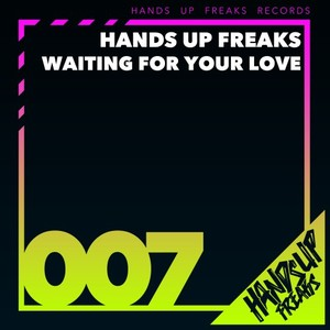 HANDS UP FREAKS - Waiting For Your Love