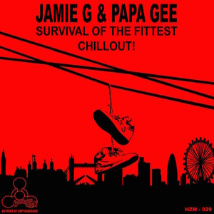 JAMIE G & PAPA G - Survival Of The Fittest/Chill Out