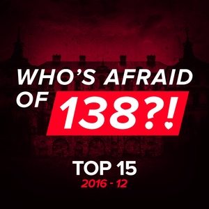 VARIOUS - Who's Afraid Of 138?! Top 15 - 2016-12