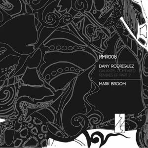 DANY RODRIGUEZ - Galaxies Compared Remix EP Part 2