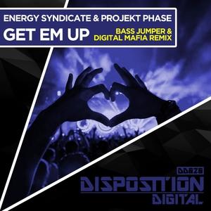 ENERGY SYNDICATE & PROJEKT PHASE - Get Em Up