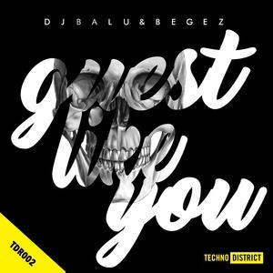 DJ BALU & BEGEZ - Guest Like You