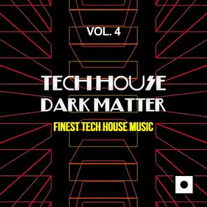 VARIOUS - Tech House Dark Matter Vol 4 (Finest Tech House Music)