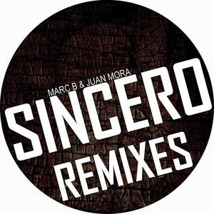 MARC B & JUAN MORA - Sincero Remixes