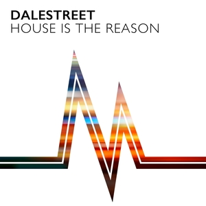 DALESTREET - House Is The Reason