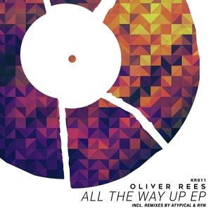 OLIVER REES - All The Way Up EP