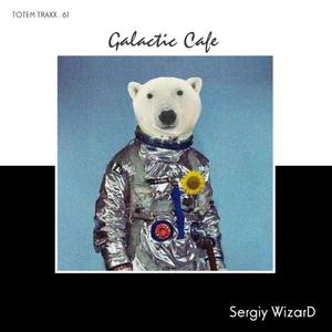 SERGIY WIZARD - Galactic Cafe EP