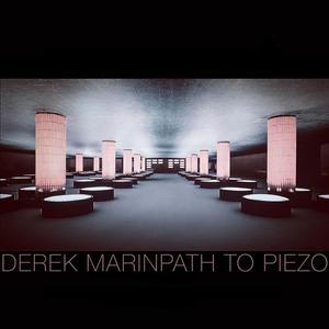 DEREK MARIN - Path To Piezo