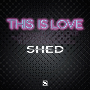 SHED - This Is Love