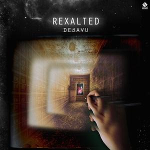 REXALTED - Deja Vu
