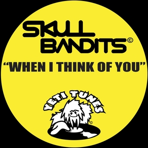 SKULL BANDITS - When I Think Of You