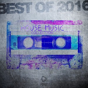 VARIOUS - Best Of 2016: House Music Collection
