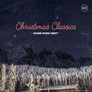 VARIOUS - Christmas Classics House Music Party