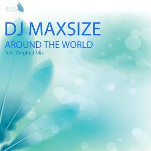 DJ MAXSIZE - Around The World