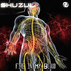SHUZUL - Fire In My Blood