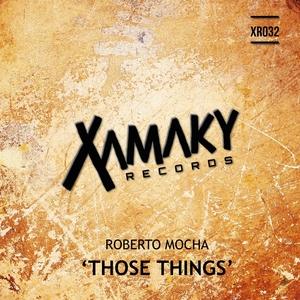 ROBERTO MOCHA - Those Things