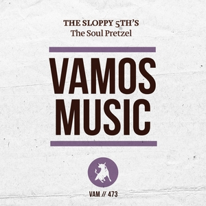 THE SLOPPY 5TH'S - The Soul Pretzel