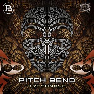 PITCH BEND - Kreshnaye