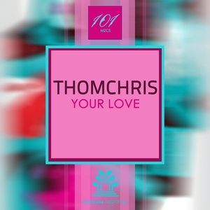 THOMCHRIS - Your Love