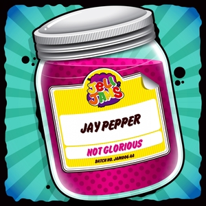 JAY PEPPER - Not Glorious