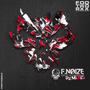 F.NOIZE - Lord Of The Underground (Remixes)