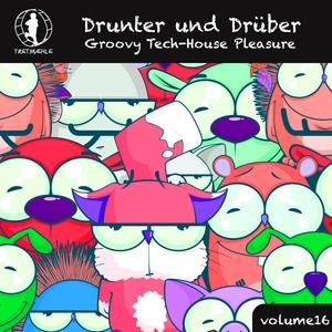 VARIOUS - Drunter Und Drabber Vol 16 - Groovy Tech House Pleasure!