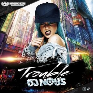 DJ NOY'S - Trouble