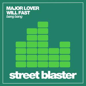 MAJOR LOVER & WILL FAST - Bang Bang