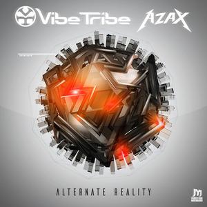 VIBE TRIBE & AZAX - Alternate Reality
