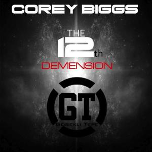 COREY BIGGS - The 12th Dimension