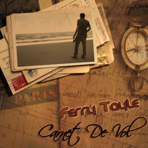 FERRY TAYLE - Carnet De Vol