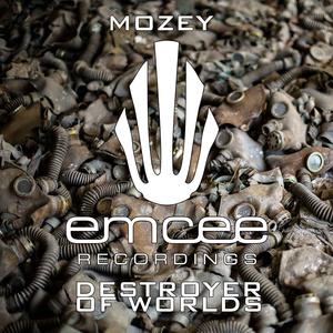 MOZEY - Destroyer Of Worlds