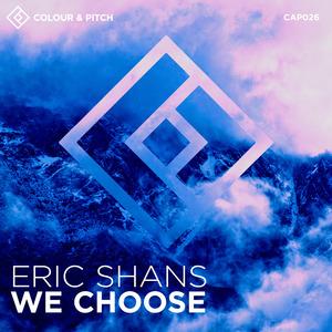 ERIC SHANS - We Choose