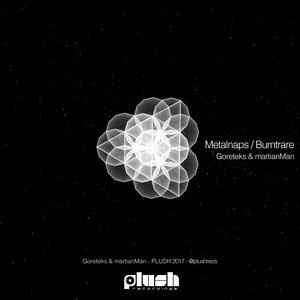 GORETEKS/MARTIANMAN - Metalnaps/Burntrare
