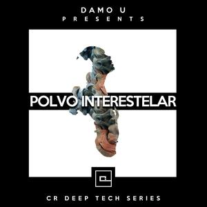 DAMO U - Polvo Interestelar (CR Deep Techno Serie)