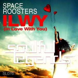 SPACE ROOSTERS - ILWY (In Love With You)